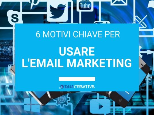6 motivi chiave email marketing
